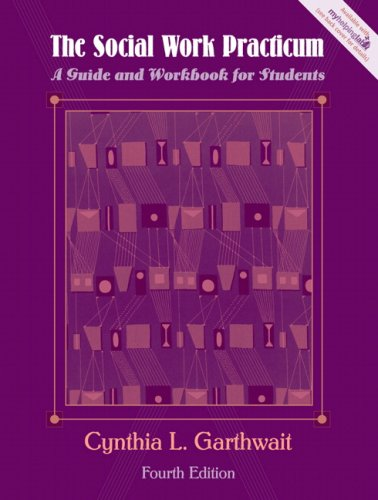 The Social Work Practicum: A Guide and Workbook for Students (4th Edition)