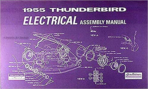 [DIAGRAM_4PO]  1955 FORD THUNDERBIRD FACTORY ELECTRICAL ASSEMBLY MANUAL - Contains Wiring  Diagrams, Schematics & Parts - Fully Illustrated: FORD MOTORS: Amazon.com:  Books   Ford Motor Wiring Diagram Schematic      Amazon.com