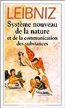 Système nouveau de la nature et de la communication des substances et autres textes, 1690-1703 par Leibniz