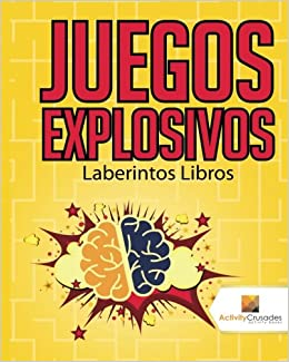 Amazon.com: Juegos Explosivos : Laberintos Libros (Spanish Edition) (9780228220831): Activity Crusades: Books