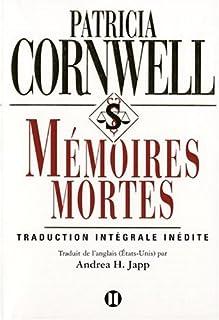 [Kay Scarpetta] : Mémoires Mortes, Cornwell, Patricia