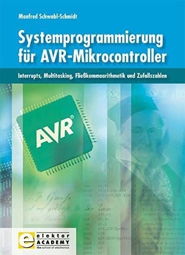 Systemprogrammierung für AVR-Mikrocontroller: Interrupts, Multitasking, Fließkommaarithmetik und Zufallszahlen
