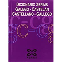 Diccionario Xerais Galego-Castelan Castellano-Gallego/ Xerais Gallegan-Spanish Spanish Gallegan Dictionary (Diccionarios) (Galician Edition)