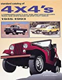 Standard Catalog of 4 X 4's: A Comprehensive Guide to Four-Wheel Drive Vehicles Including Trucks, Vans and Sports Sedans and Sport Utility Vehicles