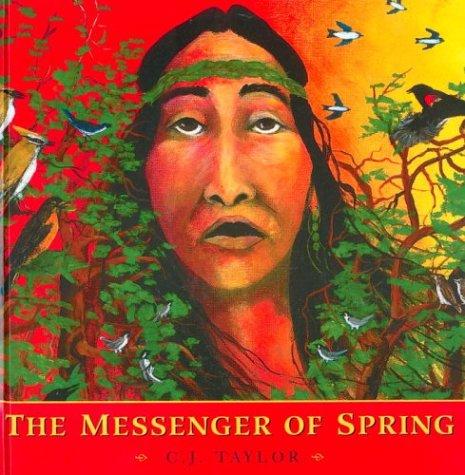 The Messenger of Spring (Native Legends)