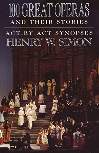100 Great Operas And Their Stories: Act-By-Act Synopses for sale  Delivered anywhere in USA