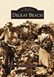 img - for Delray Beach (FL) (Images of America) book / textbook / text book