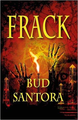 Frack: Bud Santora: 9780991107537: Amazon com: Books