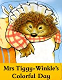 Mrs. Tiggy-Winkle's Colorful Day, Beatrix Potter, 0723245959