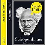 Schopenhauer: Philosophy in an Hour | Paul Strathern