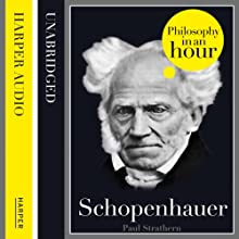 Schopenhauer: Philosophy in an Hour Audiobook by Paul Strathern Narrated by Jonathan Keeble