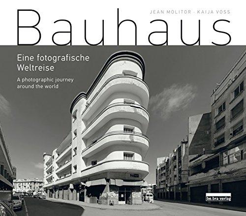Bauhaus Eine Fotografische Weltreise A Photographic Journey