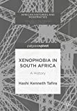 Xenophobia in South Africa: A History (African Histories and Modernities)