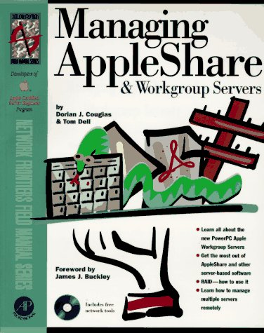 Managing Appleshare and Workgroup Servers (Network Frontiers Field Manual Series) (Apple Workgroup Server)