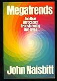 Megatrends: Ten New Directions Transforming Our Lives by John Naisbitt (1982-10-27)