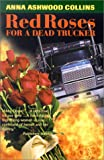 Red Roses for a Dead Trucker, Anna Ashwood-Collins, 0971253846