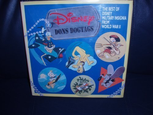 Disney Dons Dogtags: The Best of Disney Military Insignia from World War II (Recollectible (Disney Memorial)