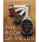 The Book of Yields : Accuracy in Food Costing and Purchasing 8th Edition with Professional Chef 9th Edition Set, Lynch, Francis T., 111812250X