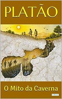 Amazon.com.br eBooks Kindle: PLATÃO: O Mito da Caverna