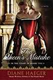 img - for The Queen's Mistake: In the Court of Henry VIII (Henry VIII's Court) book / textbook / text book