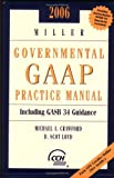 Miller Governmental GAAP Practice Manual 2006, Michael A. Crawford, D. Scot Loyd, 080808996X