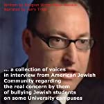 On the Bullying of Jewish Students on Some University Campuses: Interviews | Peter Menkin