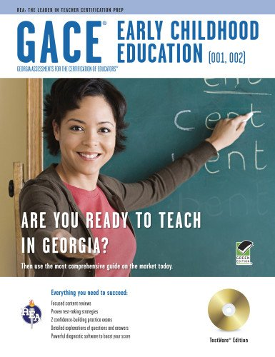 GACE Early Childhood Education (001), (002) w/ CD-ROM (Georgia GACE Test Preparation)