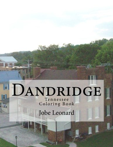 Download Dandridge, Tennessee Coloring Book: Color Your Way Through the Historic Streets of Dandridge, Tennessee ebook