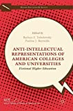 Anti-Intellectual Representations of American Colleges and Universities: Fictional Higher Education (Higher Education and Society)