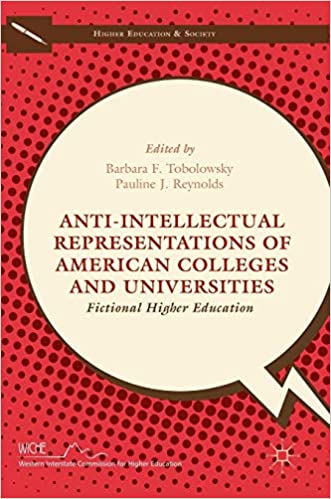 Anti-Intellectual Representations of American Colleges and Universities: Fictional Higher Education