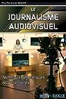 Le journalisme audiovisuel par Manier
