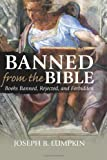 Banned From The Bible: Books Banned, Rejected, And Forbidden