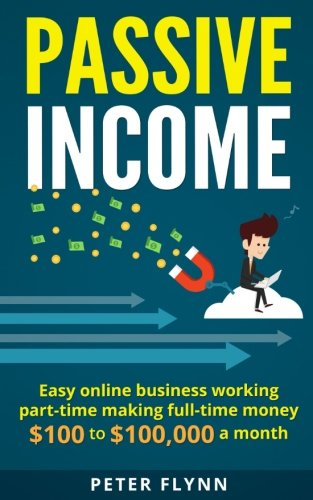 51VPDii DmL - Passive Income: Easy Online Business Working Part-time making Full-time Money $100 to $100,000 a month