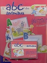 L'abc des animaux en chansons. Avec cassette audio