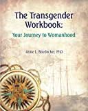 The Transgender Workbook:: Your Journey to Womanhood