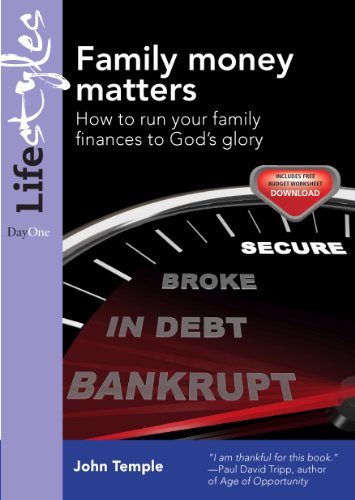 Family Money Matters: How to Run Your Family Finances to God's Glory (Practical Christian Living) (Lifestyles (Day One))