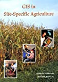 GIS in Site-Specific Agriculture, Westervelt, James D. and Reetz, Harold F., 081343193X
