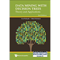 Data Mining With Decision Trees: Theory And Applications (2nd Edition): Theory and Applications (Second Edition) (Series…