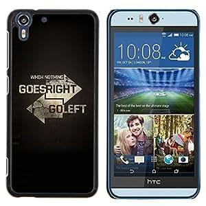 - LEFT QUOTE NOTHING MOTIVATIONAL GO RIGHT GOES - Caja del tel¨¦fono delgado Guardia Armor- For HTC Desire EYE M910x Devil Case