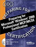 Preparing for Microsoft Windows 2000 Professional MCP/MCSE Certification, Tennefoss, Gregg, 1585770019