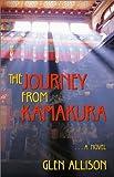 The Journey from Kamakura, Glen Allison, 0971964416