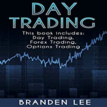 Day Trading: 3 Manuscripts: Day Trading, Forex Trading, Options Trading Audiobook by Branden Lee Narrated by William Bahl