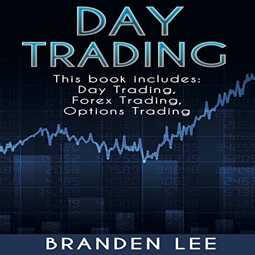 Day Trading: 3 Manuscripts: Day Trading, Forex Trading, Options Trading