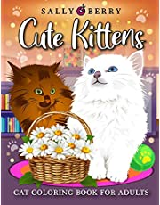 Cat Coloring Book for Adults: Cute Kittens Coloring Pages for Adults Relaxation. Playful Baby Cats and Teacup Kittens, Adorable Expressive-Eyed Cat Designs, Great Gift for Cat Lovers