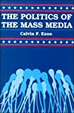 The Politics of the Mass Media, Exoo, Calvin F., 0314028919
