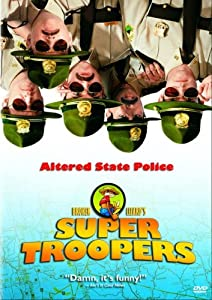 Super Troopers from Fox Searchlight