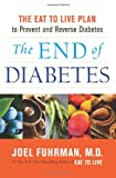 The End of Diabetes, Joel Fuhrman, 0062219979