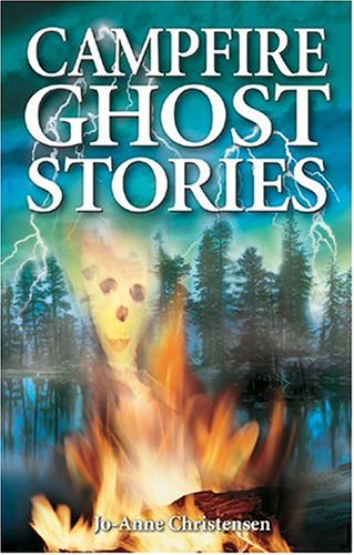 Campfire Ghost Stories Volume One (Best Campfire Ghost Stories)