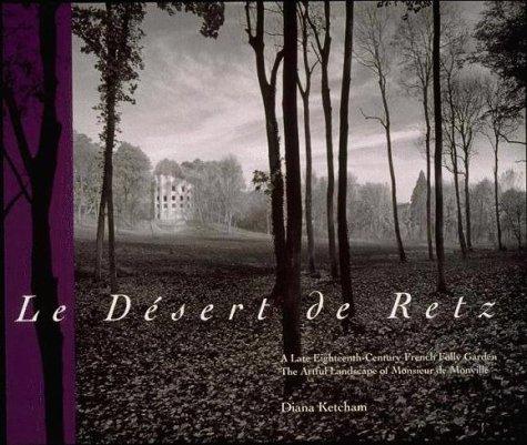 Le Désert de Retz: A Late Eighteenth-Century French Folly Garden · The Artful Landscape of Monsieur de Monville