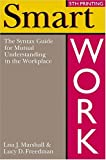 Smart Work : The Syntax Guide for Mutual Understanding in the Workplace, Syntax Staff, 0787204919